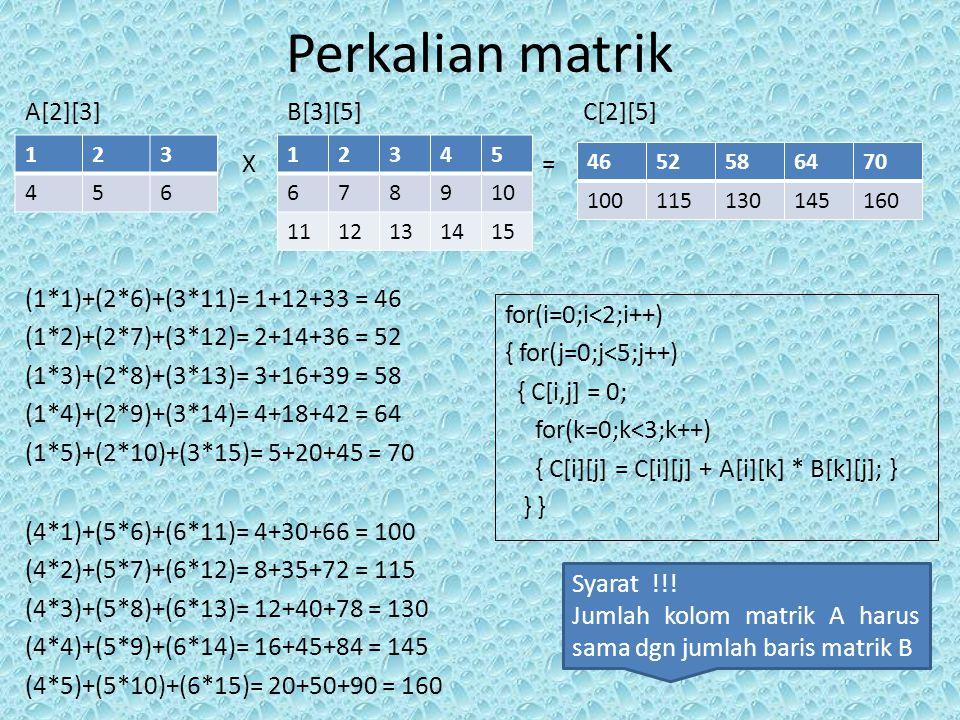 Perkalian matrik A[2][3] B[3][5] C[2][5] X =
